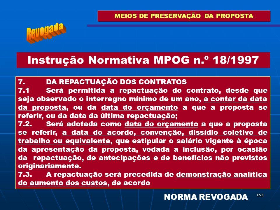 153 MEIOS DE PRESERVAÇÃO DA PROPOSTA 7. DA REPACTUAÇÃO DOS CONTRATOS 7.1 Será permitida a repactuação do contrato, desde que seja observado o interreg