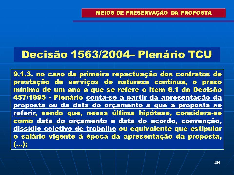156 MEIOS DE PRESERVAÇÃO DA PROPOSTA 9.1.3. no caso da primeira repactuação dos contratos de prestação de serviços de natureza contínua, o prazo mínim