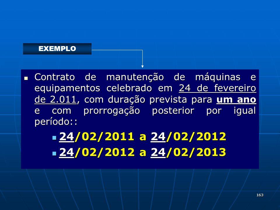 163 Contrato de manutenção de máquinas e equipamentos celebrado em 24 de fevereiro de 2.011, com duração prevista para um ano e com prorrogação poster