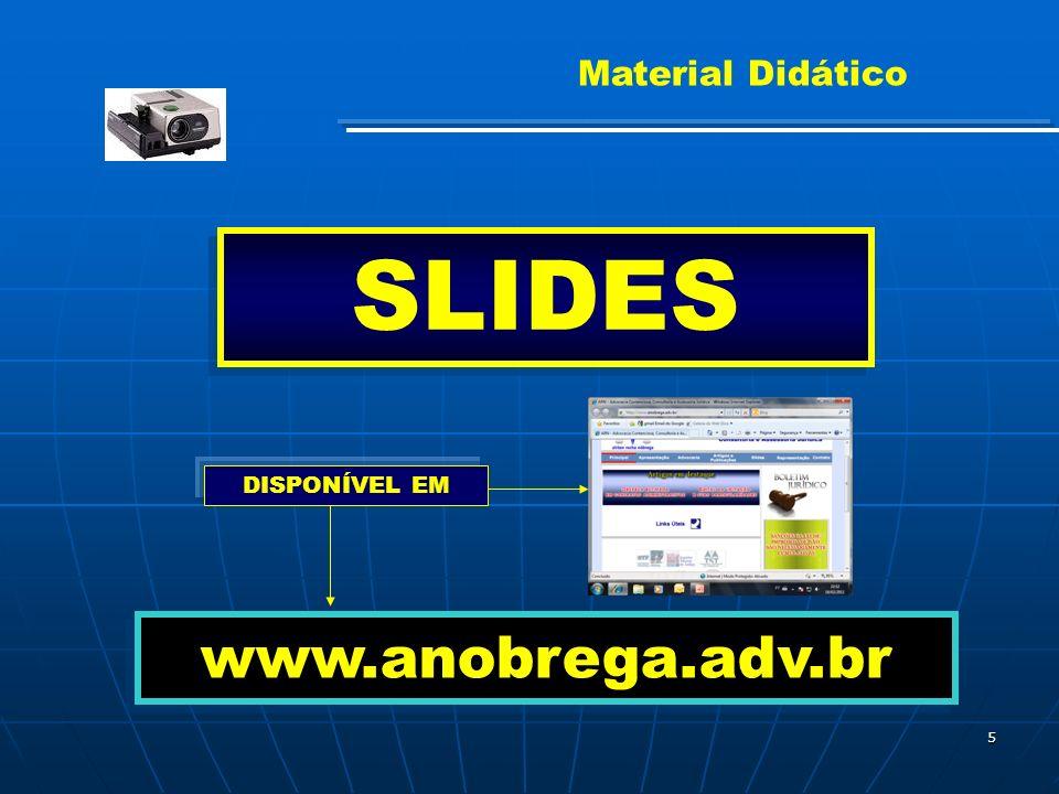 5 Material Didático SLIDES www.anobrega.adv.br DISPONÍVEL EM