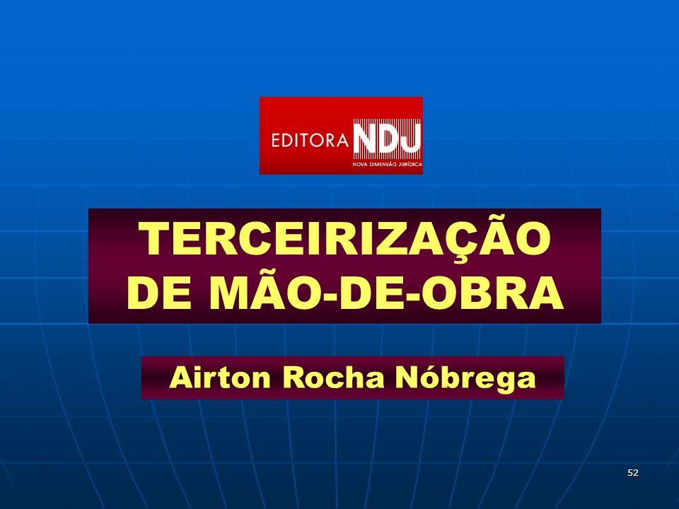 52 Airton Rocha Nóbrega TERCEIRIZAÇÃO DE MÃO-DE-OBRA