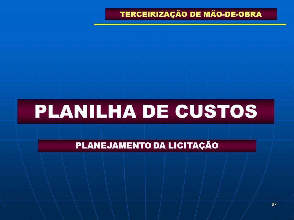 87 PLANILHA DE CUSTOS TERCEIRIZAÇÃO DE MÃO-DE-OBRA PLANEJAMENTO DA LICITAÇÃO