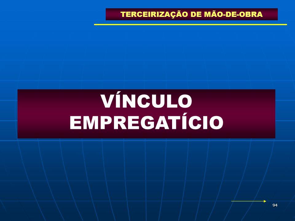 94 VÍNCULO EMPREGATÍCIO TERCEIRIZAÇÃO DE MÃO-DE-OBRA