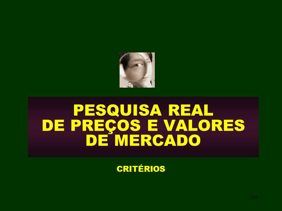109 PESQUISA REAL DE PREÇOS E VALORES DE MERCADO CRITÉRIOS