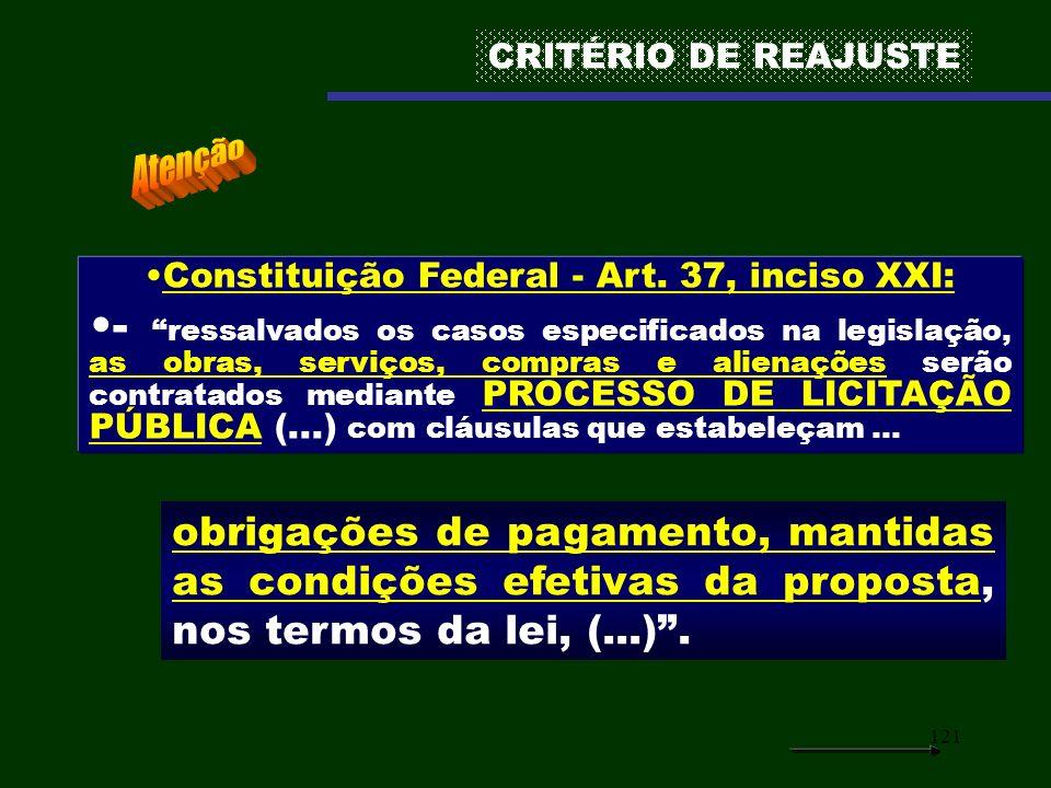121 Constituição Federal - Art. 37, inciso XXI: - ressalvados os casos especificados na legislação, as obras, serviços, compras e alienações serão con