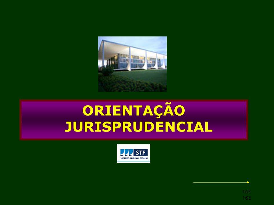 165 ORIENTAÇÃO JURISPRUDENCIAL