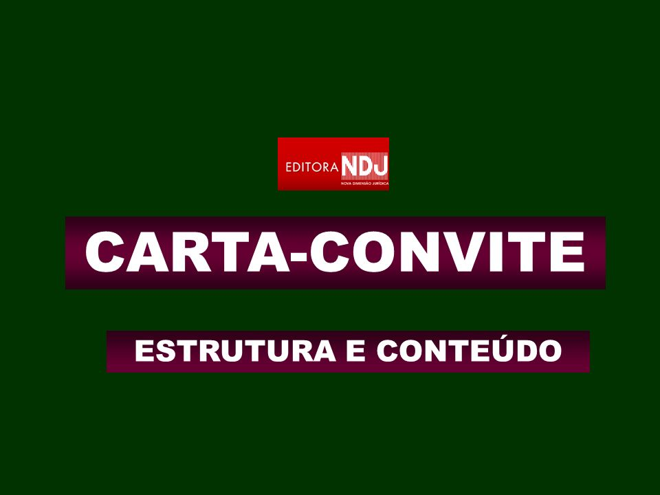 CARTA-CONVITE ESTRUTURA E CONTEÚDO