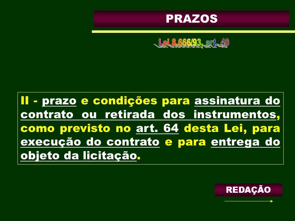 PRAZOS II - prazo e condições para assinatura do contrato ou retirada dos instrumentos, como previsto no art. 64 desta Lei, para execução do contrato