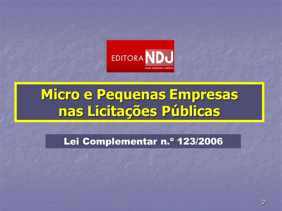 23 DEFINIÇÕES MICROS E PEQUENAS EMPRESAS NAS LICITAÇÕES PÚBLICAS MICROEMPRESA LC n.º 123/2007 - art.