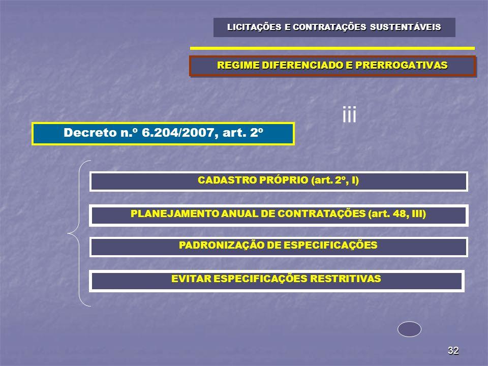32 REGIME DIFERENCIADO E PRERROGATIVAS LICITAÇÕES E CONTRATAÇÕES SUSTENTÁVEIS EVITAR ESPECIFICAÇÕES RESTRITIVAS PADRONIZAÇÃO DE ESPECIFICAÇÕES CADASTR