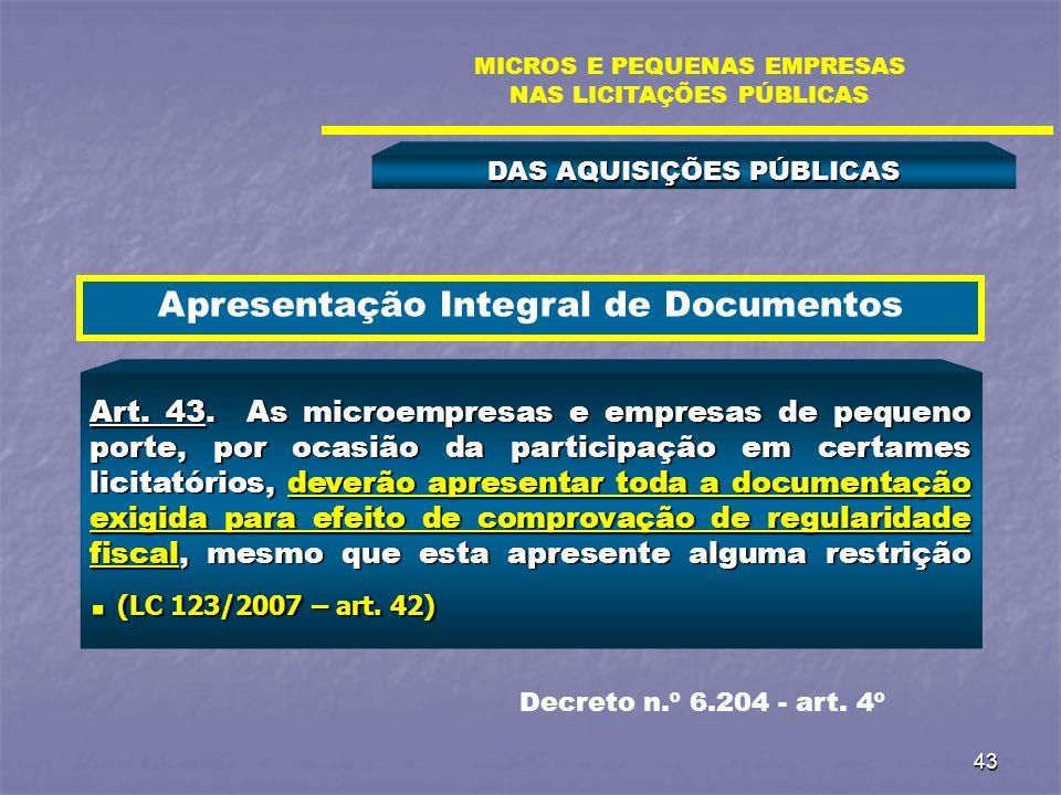 43 DAS AQUISIÇÕES PÚBLICAS MICROS E PEQUENAS EMPRESAS NAS LICITAÇÕES PÚBLICAS Art. 43. As microempresas e empresas de pequeno porte, por ocasião da pa