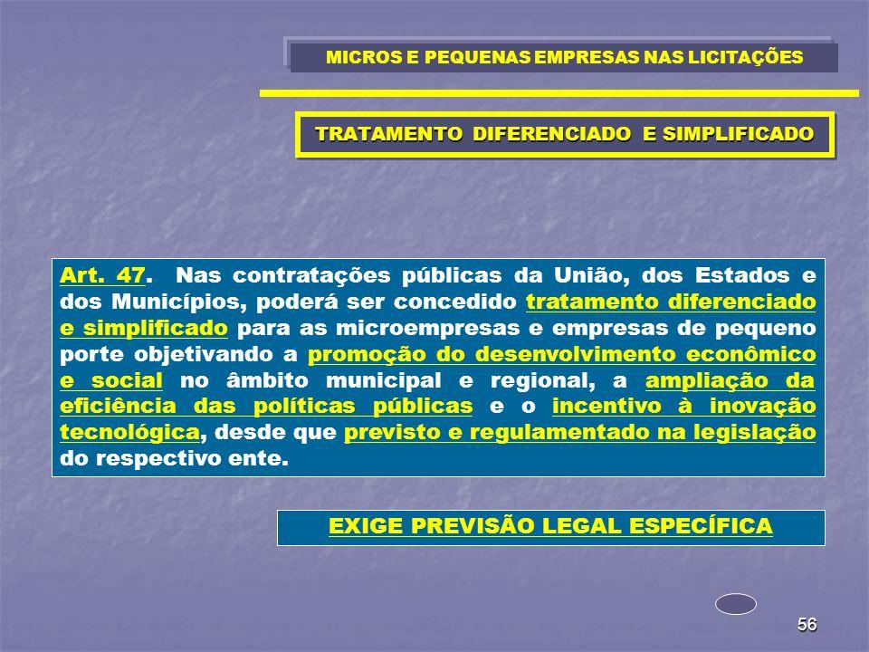 56 TRATAMENTO DIFERENCIADO E SIMPLIFICADO Art. 47. Nas contratações públicas da União, dos Estados e dos Municípios, poderá ser concedido tratamento d
