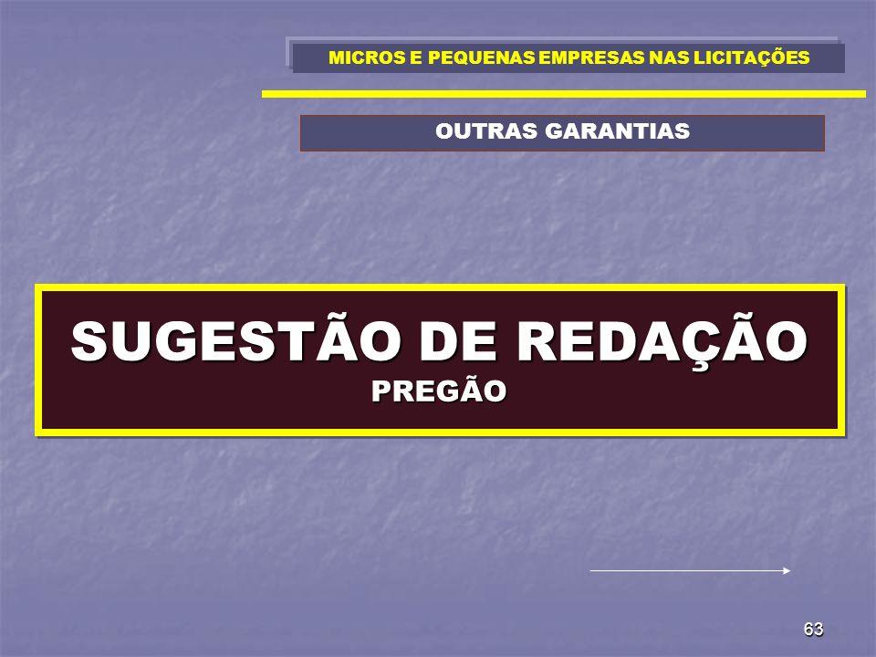 63 SUGESTÃO DE REDAÇÃO PREGÃO MICROS E PEQUENAS EMPRESAS NAS LICITAÇÕES OUTRAS GARANTIAS