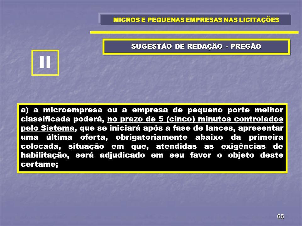65 SUGESTÃO DE REDAÇÃO - PREGÃO a) a microempresa ou a empresa de pequeno porte melhor classificada poderá, no prazo de 5 (cinco) minutos controlados