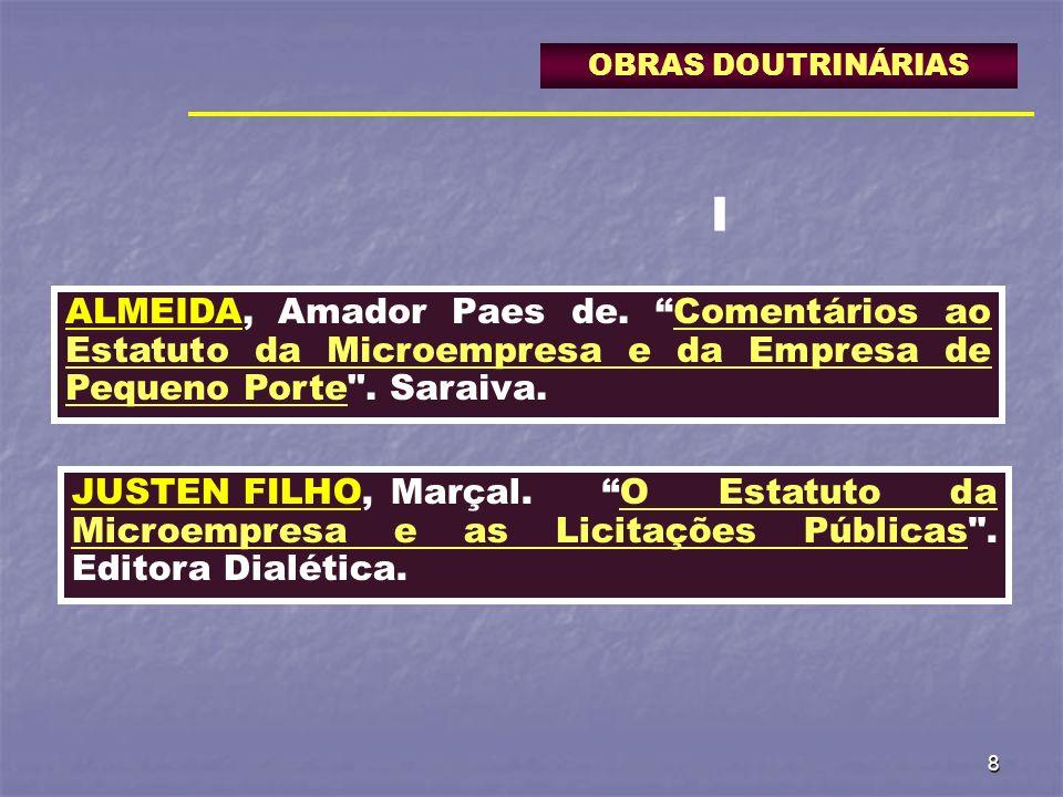 8 OBRAS DOUTRINÁRIAS ALMEIDA,Amador Paes de. Comentários ao Estatuto da Microempresa e da Empresa de Pequeno Porte