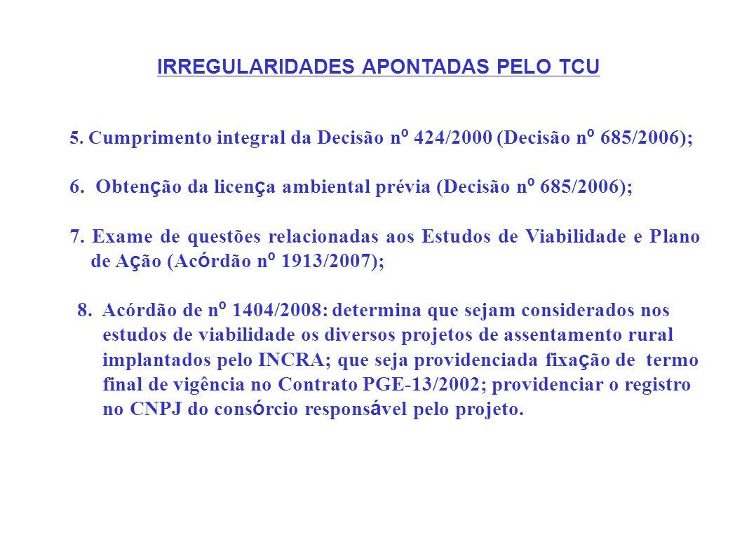 5. C umprimento integral da Decisão n º 424/2000 (Decisão n º 685/2006); 6. Obten ç ão da licen ç a ambiental prévia (Decisão n º 685/2006); 7. Exame