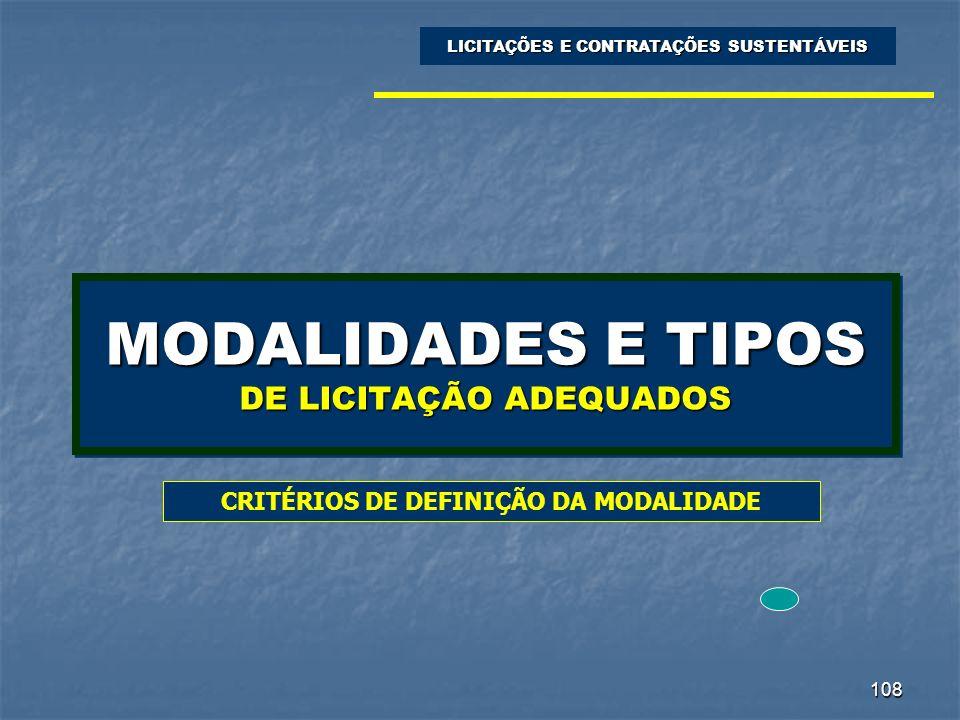 108 MODALIDADES E TIPOS DE LICITAÇÃO ADEQUADOS LICITAÇÕES E CONTRATAÇÕES SUSTENTÁVEIS CRITÉRIOS DE DEFINIÇÃO DA MODALIDADE