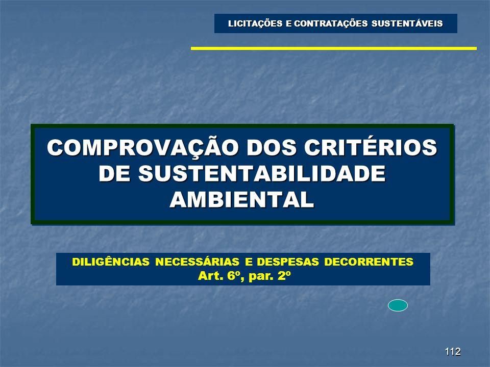 112 COMPROVAÇÃO DOS CRITÉRIOS DE SUSTENTABILIDADE AMBIENTAL LICITAÇÕES E CONTRATAÇÕES SUSTENTÁVEIS DILIGÊNCIAS NECESSÁRIAS E DESPESAS DECORRENTES Art.