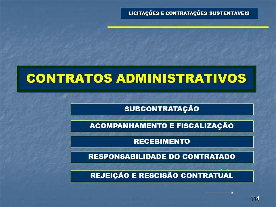 114 CONTRATOS ADMINISTRATIVOS LICITAÇÕES E CONTRATAÇÕES SUSTENTÁVEIS SUBCONTRATAÇÃO ACOMPANHAMENTO E FISCALIZAÇÃO RECEBIMENTO RESPONSABILIDADE DO CONT