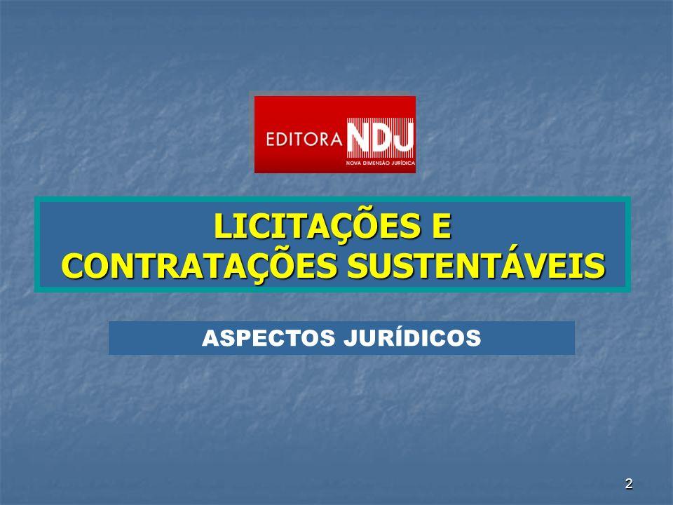 103 CONTRATAÇÃO DIRETA LICITAÇÕES E CONTRATAÇÕES SUSTENTÁVEIS Quesitos Previstos no art.