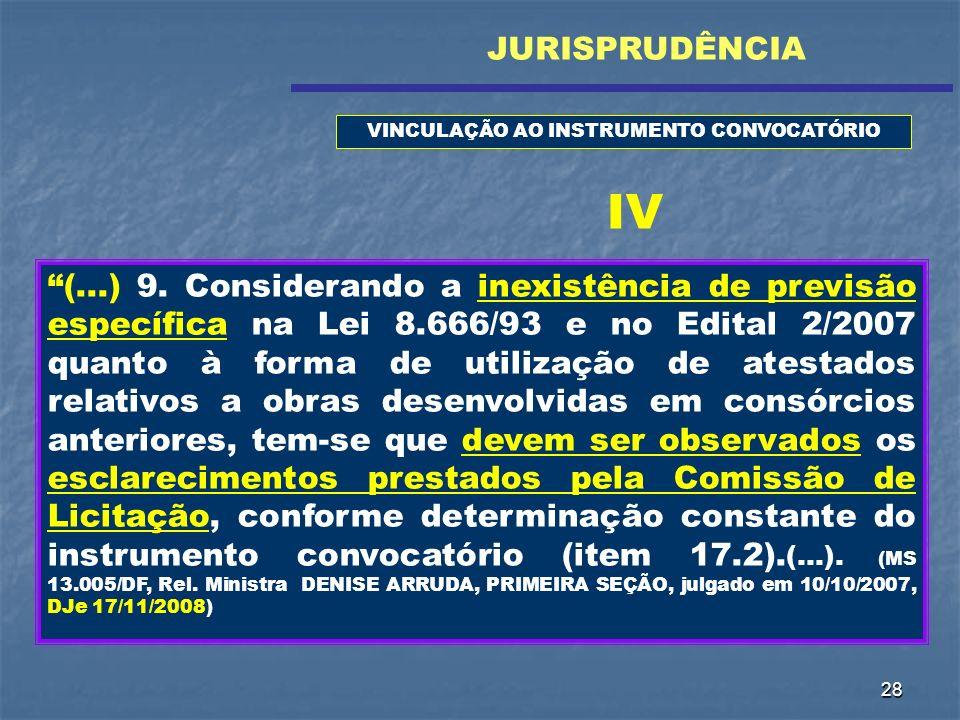 28 (...) 9. Considerando a inexistência de previsão específica na Lei 8.666/93 e no Edital 2/2007 quanto à forma de utilização de atestados relativos