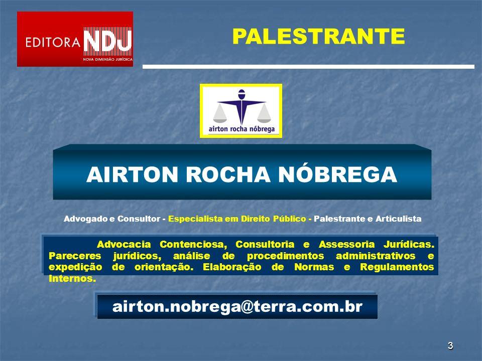 3 AIRTON ROCHA NÓBREGA Advogado e Consultor - Especialista em Direito Público - Palestrante e Articulista Advocacia Contenciosa, Consultoria e Assesso