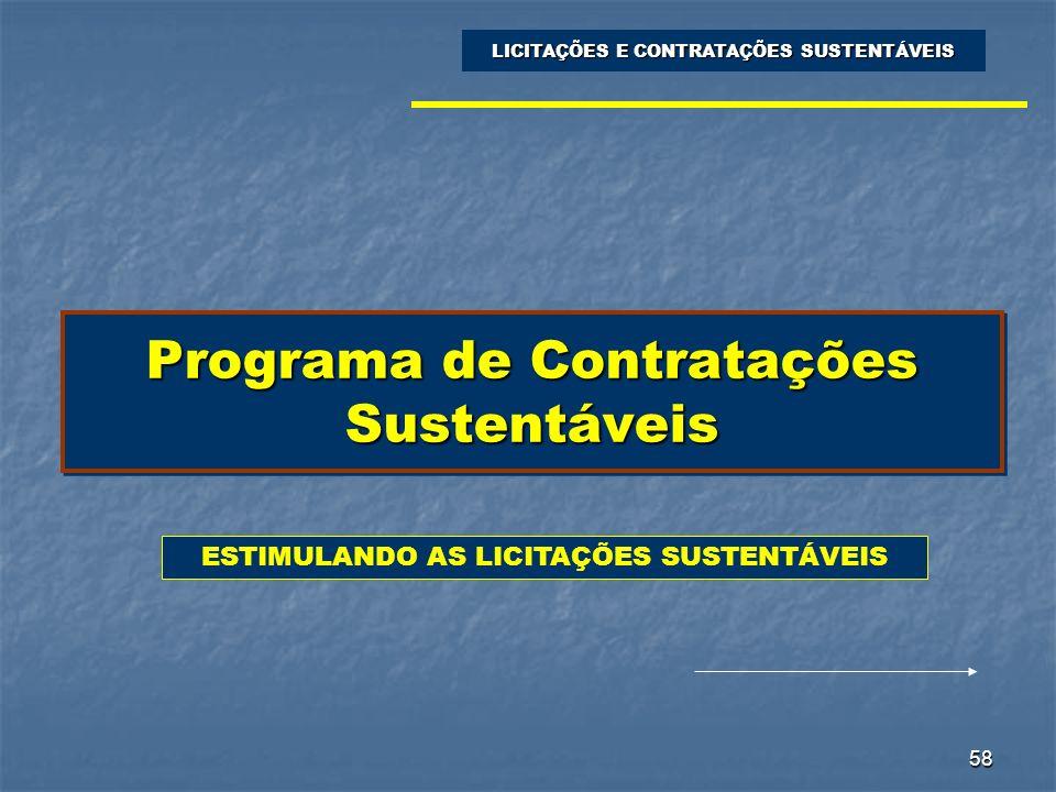 58 Programa de Contratações Sustentáveis LICITAÇÕES E CONTRATAÇÕES SUSTENTÁVEIS ESTIMULANDO AS LICITAÇÕES SUSTENTÁVEIS
