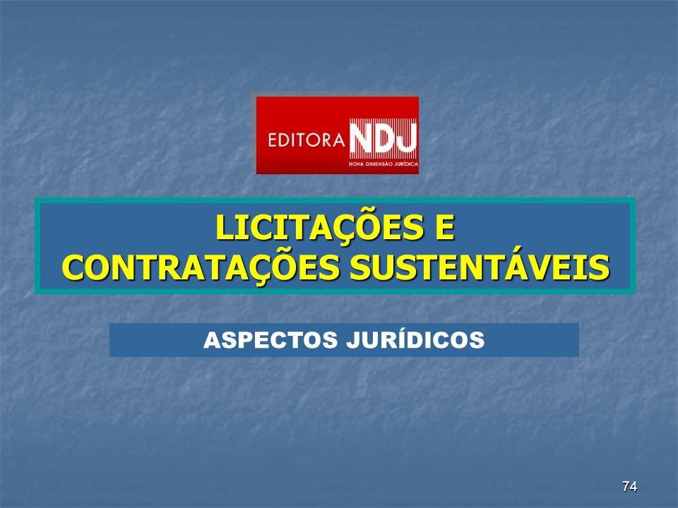 74 LICITAÇÕES E CONTRATAÇÕES SUSTENTÁVEIS ASPECTOS JURÍDICOS
