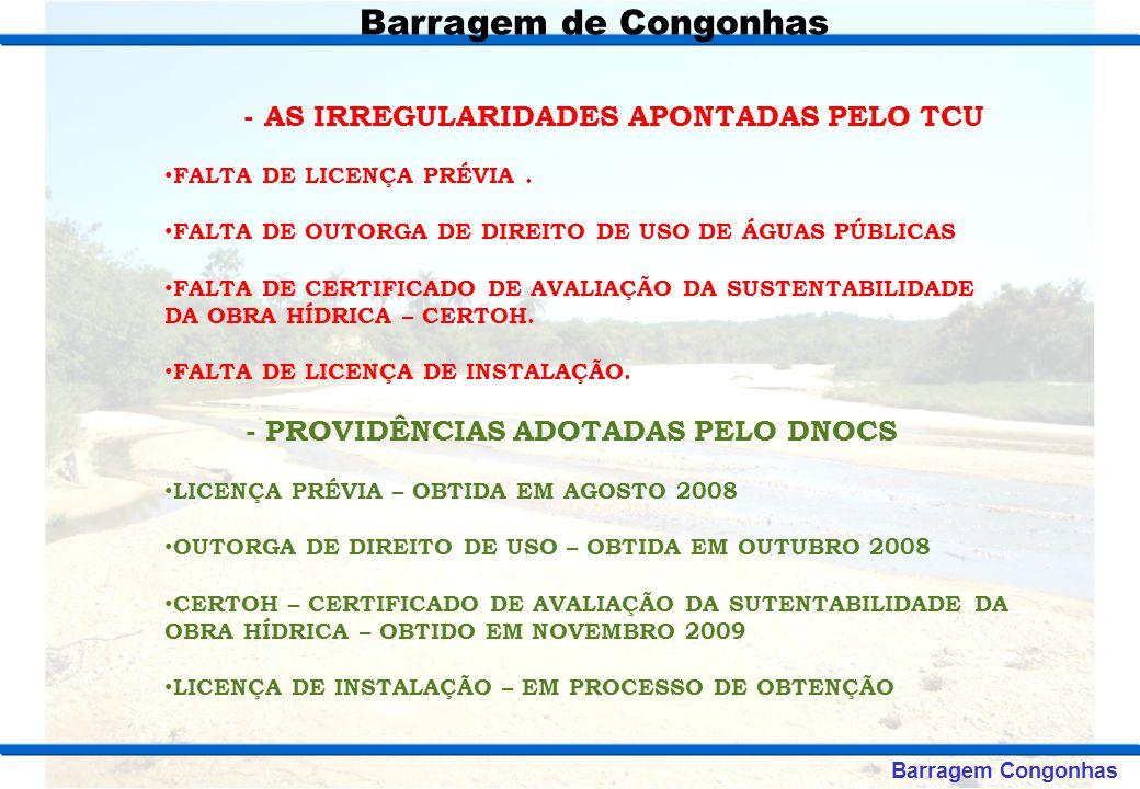 Barragem Congonhas IMPACTOS DECORRENTES DO RETARDAMENTO DA IMPLANTAÇÃO DAS OBRAS IMPACTO ECONÔMICO - INFLUÊNCIA NO DESENVOLVIMENTO ECONÔMICO REGIONAL IMPACTO SOCIAL E SANITÁRIO - ACESSO DA POPULAÇÃO AOS BENEFÍCIOS DO PROJETO.