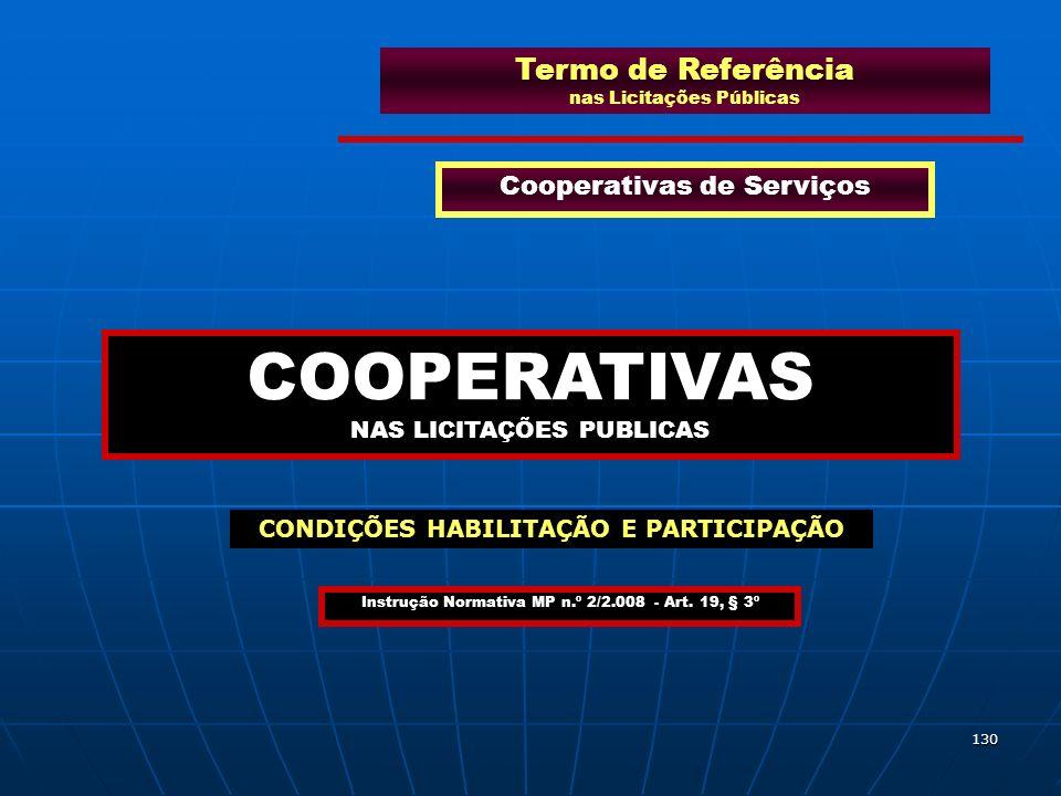130 Termo de Referência nas Licitações Públicas Cooperativas de Serviços COOPERATIVAS NAS LICITAÇÕES PUBLICAS CONDIÇÕES HABILITAÇÃO E PARTICIPAÇÃO Ins