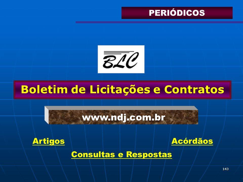 143 Boletim de Licitações e Contratos www.ndj.com.br Artigos Consultas e Respostas Acórdãos PERIÓDICOS