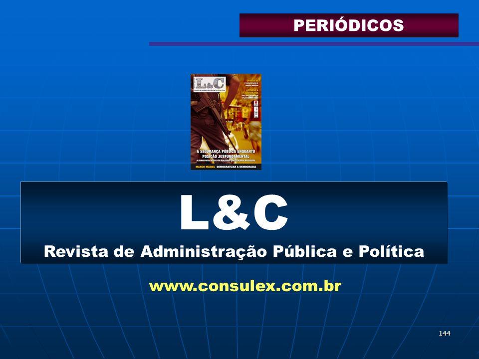 144 L&C Revista de Administração Pública e Política www.consulex.com.br PERIÓDICOS