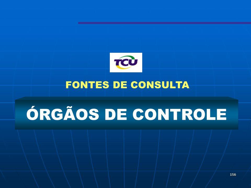 156 ÓRGÃOS DE CONTROLE FONTES DE CONSULTA