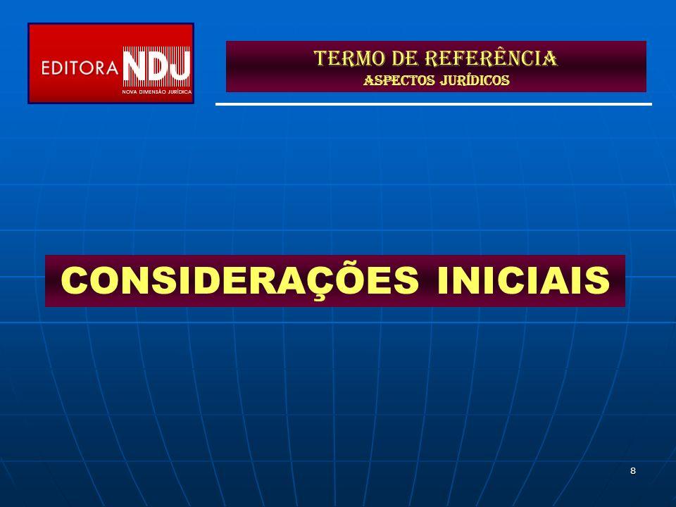 8 Termo de Referência ASPECTOS JURÍDICOS CONSIDERAÇÕES INICIAIS