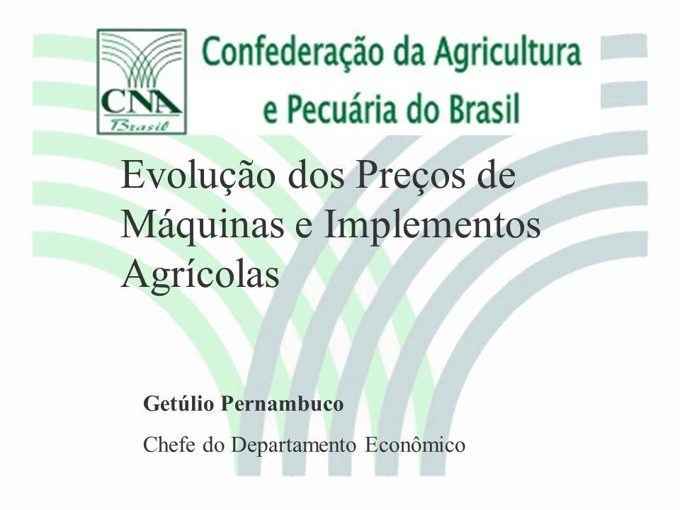 Getúlio Pernambuco Chefe do Departamento Econômico Evolução dos Preços de Máquinas e Implementos Agrícolas