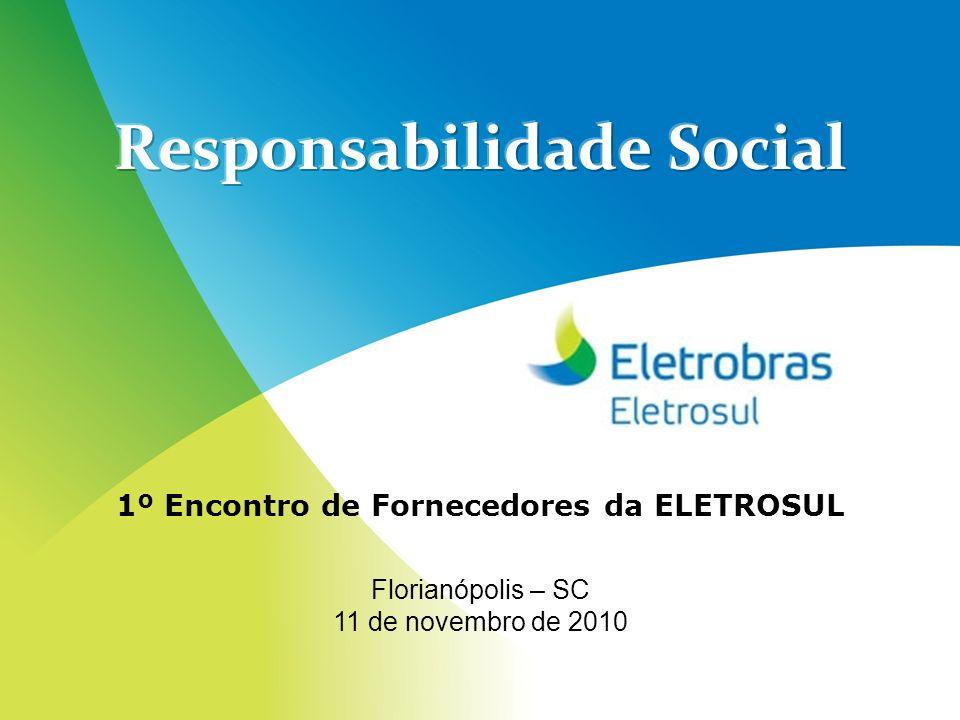 Assessoria de Responsabilidade Social MISSÃO Desenvolver e coordenar a gestão da Política de Responsabilidade Social, visando o desenvolvimento sustentável das comunidades no entorno das instalações da Empresa, novos empreendimentos e prospecção de negócios