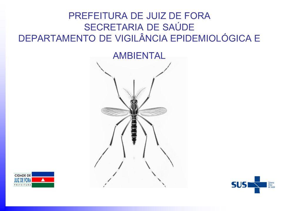 PREFEITURA DE JUIZ DE FORA SECRETARIA DE SAÚDE DEPARTAMENTO DE VIGILÂNCIA EPIDEMIOLÓGICA E AMBIENTAL
