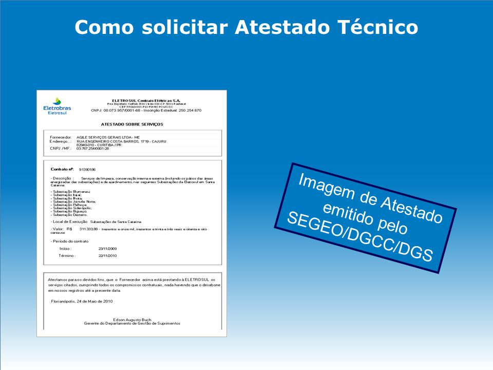 Como solicitar Atestado Técnico Imagem de Atestado emitido pelo SEGEO/DGCC/DGS