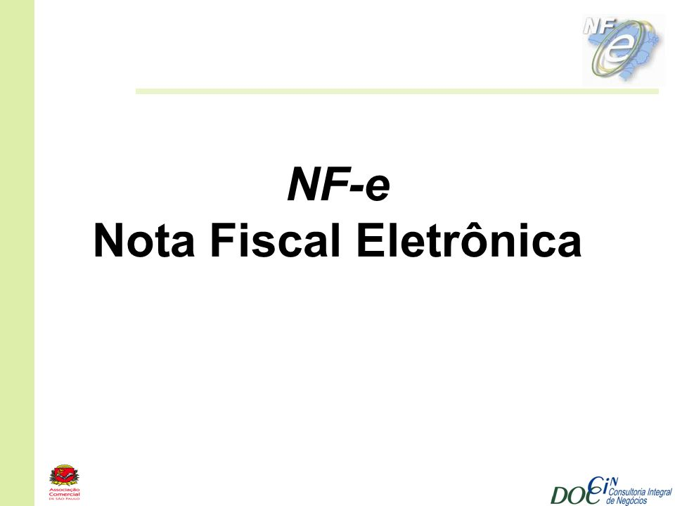 NF-e NF-e – NOTA FISCAL ELETRÔNICA Premissas: Padronizar o modelo de Notas Fiscais Substituir a nota fiscal em papel Atribuir validade jurídica por meio de assinatura digital Simplificar obrigações acessórias Acompanhar em tempo real operações comerciais Grandes contribuintes primeiro, demais gradativamente Substituir, à princípio, somente a NF Modelo 1 ou 1 – A