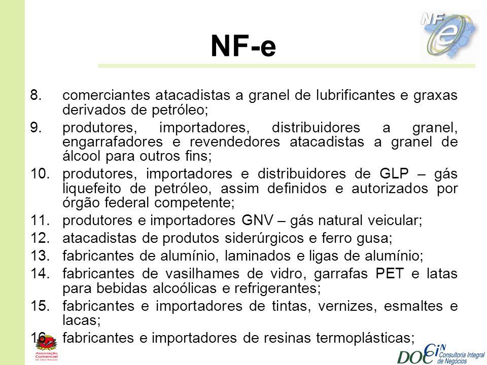 NF-e 8.comerciantes atacadistas a granel de lubrificantes e graxas derivados de petróleo; 9.produtores, importadores, distribuidores a granel, engarra