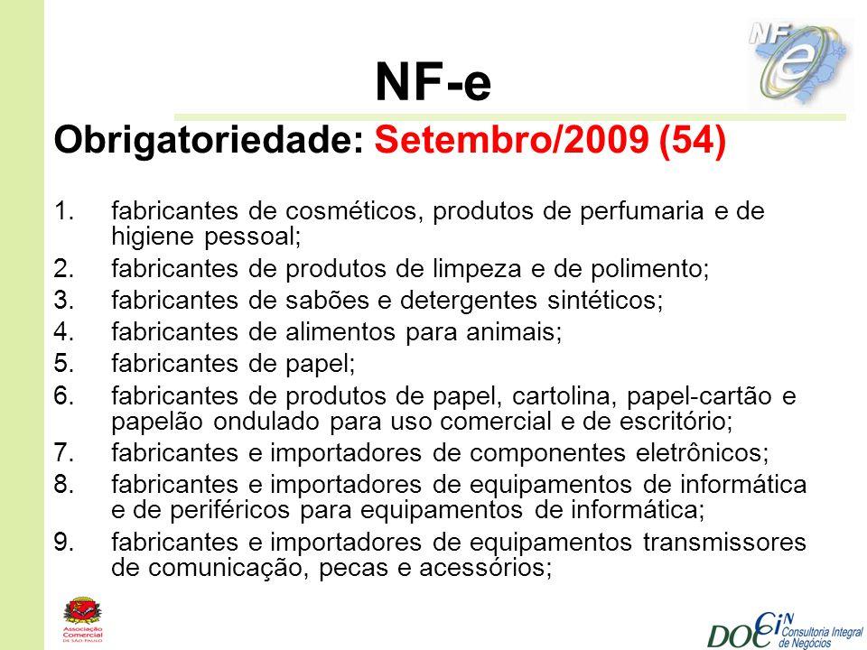 NF-e Obrigatoriedade: Setembro/2009 (54) 1.fabricantes de cosméticos, produtos de perfumaria e de higiene pessoal; 2.fabricantes de produtos de limpez