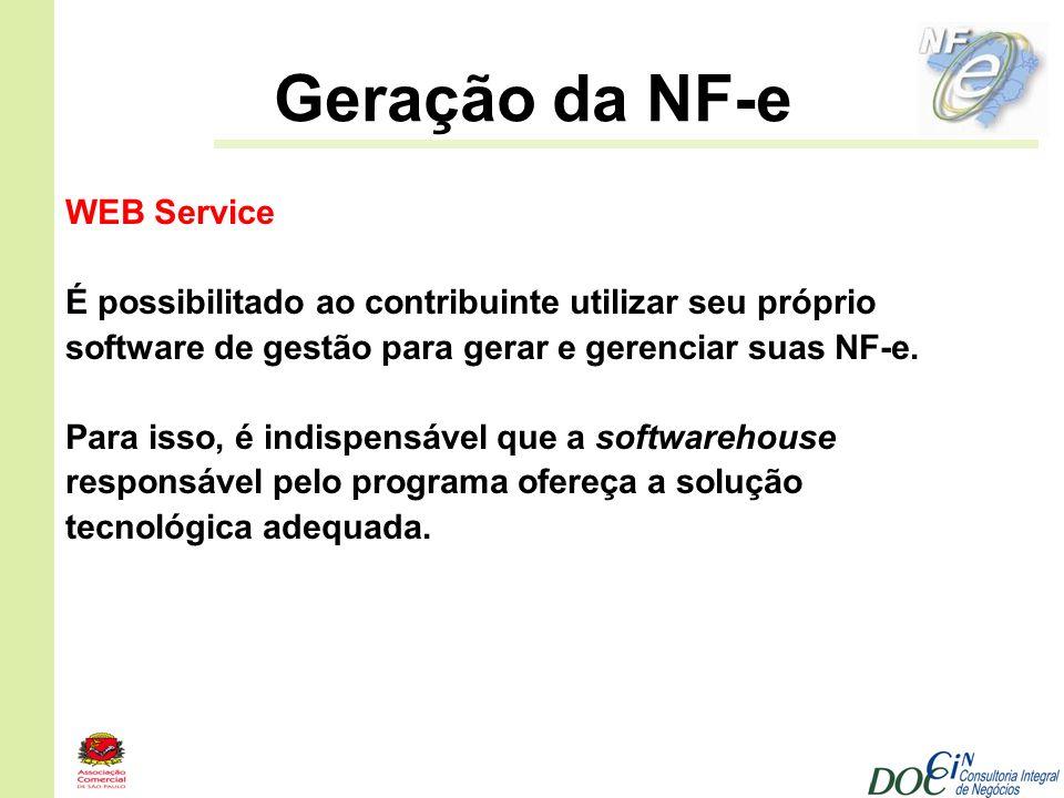 Geração da NF-e WEB Service É possibilitado ao contribuinte utilizar seu próprio software de gestão para gerar e gerenciar suas NF-e. Para isso, é ind