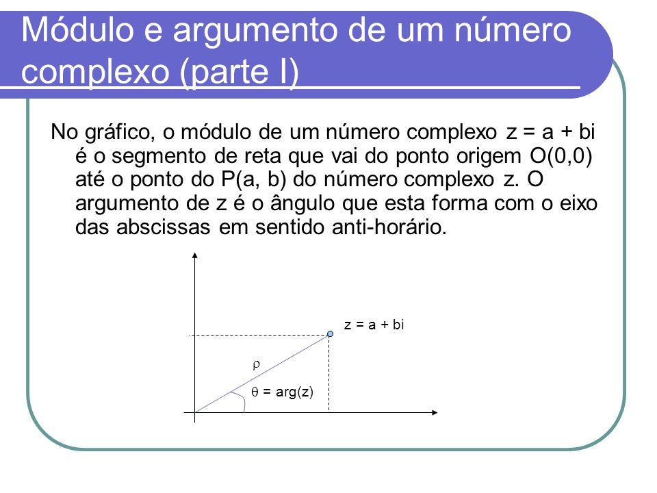 Módulo e argumento de um número complexo (parte I) No gráfico, o módulo de um número complexo z = a + bi é o segmento de reta que vai do ponto origem