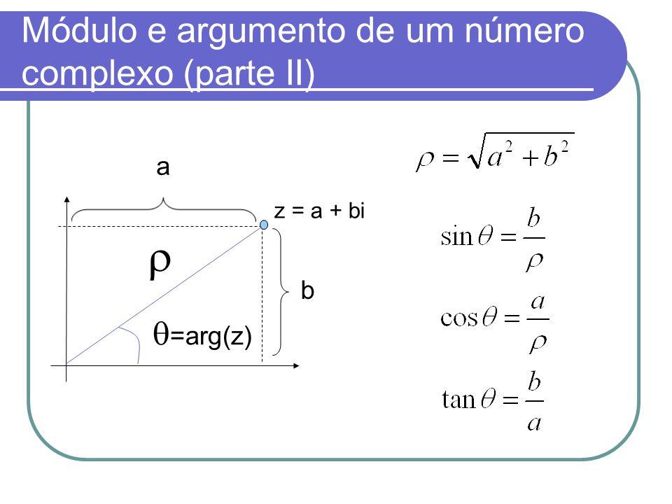 Módulo e argumento de um número complexo (parte II) z = a + bi =arg(z) a b
