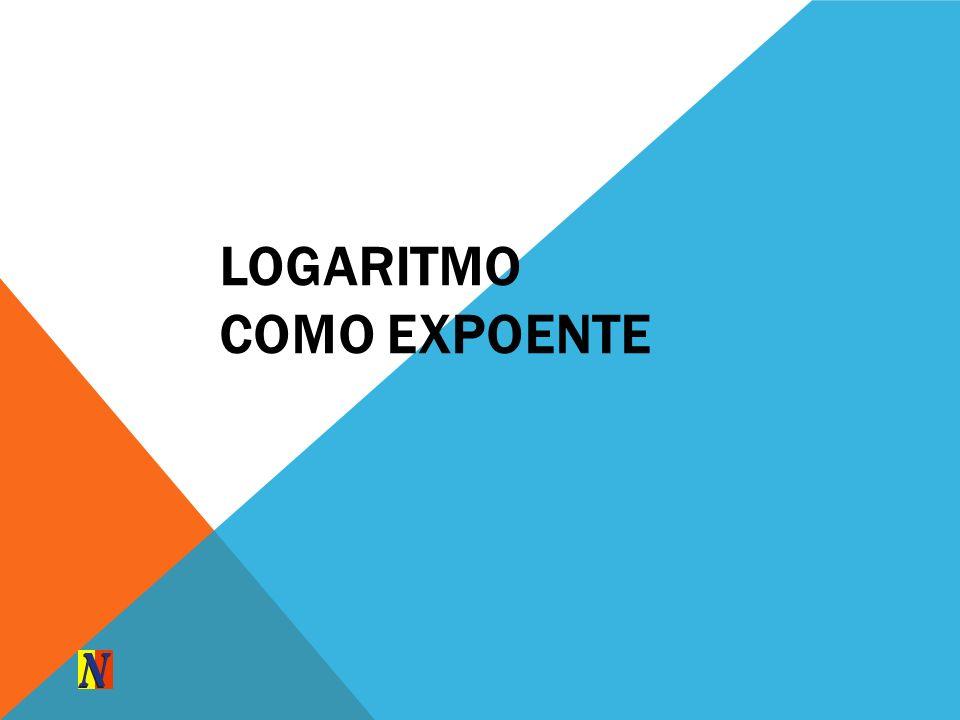 LOGARITMO COMO EXPOENTE