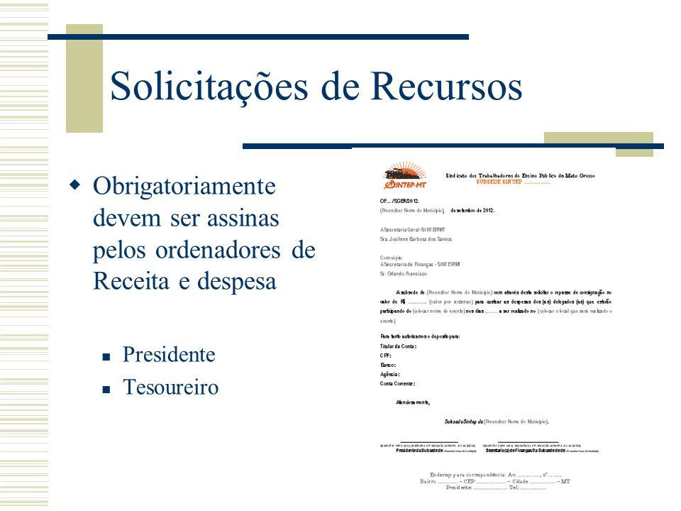 Solicitações de Recursos Obrigatoriamente devem ser assinas pelos ordenadores de Receita e despesa Presidente Tesoureiro