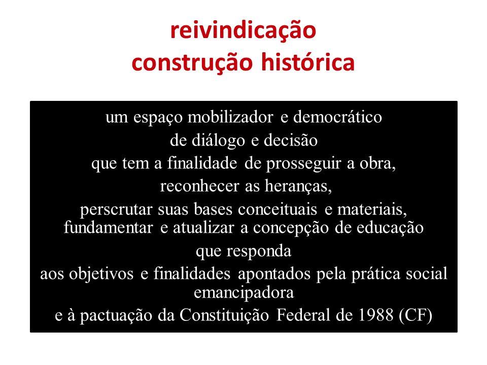 reivindicação construção histórica um espaço mobilizador e democrático de diálogo e decisão que tem a finalidade de prosseguir a obra, reconhecer as h