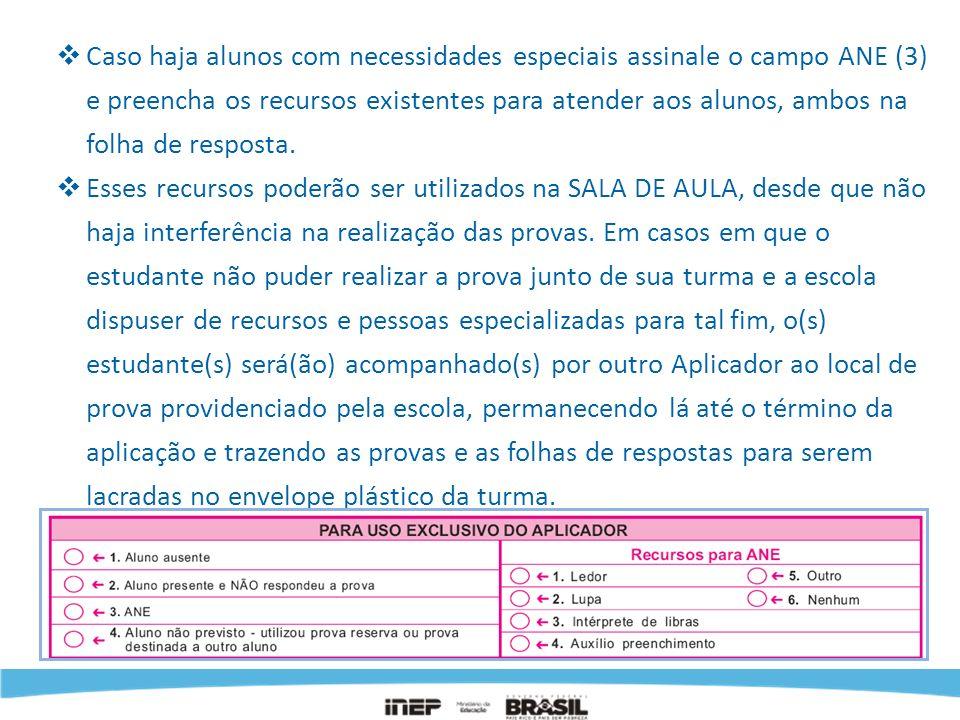 Caso haja alunos com necessidades especiais assinale o campo ANE (3) e preencha os recursos existentes para atender aos alunos, ambos na folha de resp