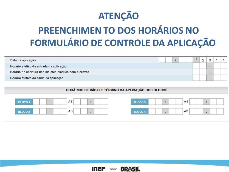 ATENÇÃO PREENCHIMEN TO DOS HORÁRIOS NO FORMULÁRIO DE CONTROLE DA APLICAÇÃO