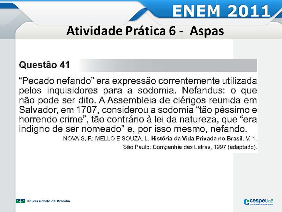 Atividade Prática 6 - Aspas ENEM 2011